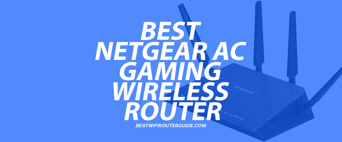Best Netgear AC Gaming Wireless Routear