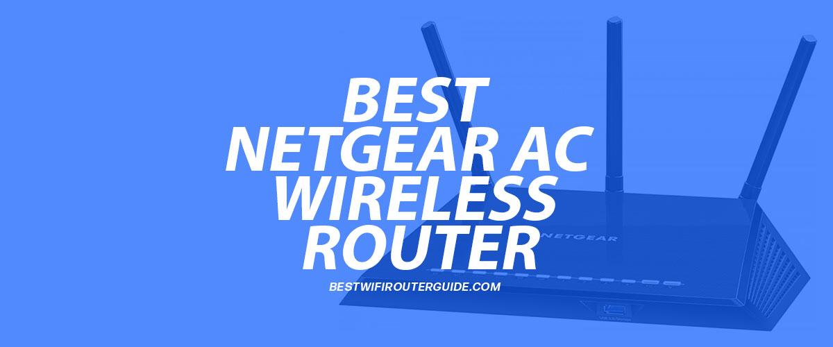Best Netgear AC Wireless Router