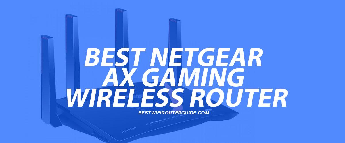 Best Netgear AX Gaming Wireless Router