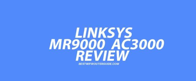 Linksys MR9000 Max-Stream AC3000 Tri-Band Mesh WiFi 5 Router Review